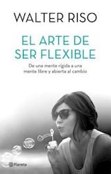 Libro El Arte De Ser Flexibles
