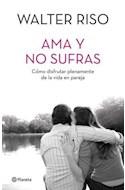Papel AMA Y NO SUFRAS COMO DISFRUTAR PLENAMENTE DE LA VIDA EN  PAREJA