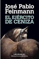 Papel EJERCITO DE CENIZA (BIBLIOTECA FEINMANN)