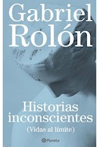 Papel HISTORIAS INCONSCIENTES (VIDAS AL LIMITE)