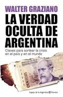 Papel VERDAD OCULTA DE ARGENTINA CLAVES PARA SORTEAR LA CRISIS EN EL PAIS Y EN EL MUNDO (RUSTICA)