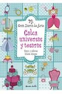Papel MI GRAN DIARIO DE ARTE CALCA UNIVERSOS Y TESOROS COPIA  Y COLOREA DIBUJOS