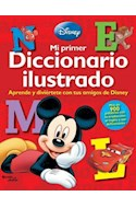 Papel MI PRIMER DICCIONARIO ILUSTRADO APRENDE Y DIVIERTETE CON TUS AMIGOS DE DISNEY (CARTONE)