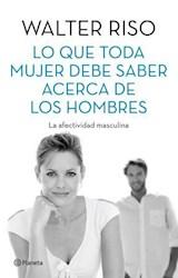 Libro Lo Que Toda Mujer Debe Saber Acerca De Los Hombres