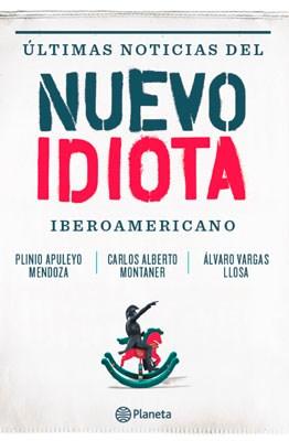 Papel Ultimas Noticias Del Nuevo Idiota Iberoamericano
