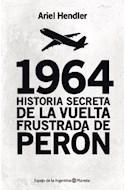 Papel 1964 HISTORIA SECRETA DE LA VUELTA FRUSTRADA DE PERON (COLECCION ESPEJO DE LA ARGENTINA)