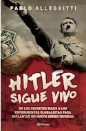 Papel HITLER SIGUE VIVO DE LOS SECRETOS NAZIS A LOS EXPERIMENTOS GLOBALISTAS PARA IMPLANTAR UN N