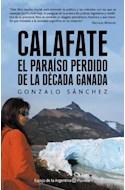 Papel CALAFATE EL PARAISO PERDIDO DE LA DECADA GANADA (COLECCION ESPEJO DE LA ARGENTINA)