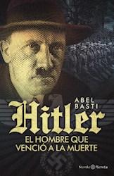 Papel Hitler El Hombre Que Vencio A La Muerte