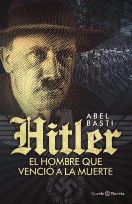 Papel Hitler, El Hombre Que Venció A La Muerte