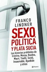 Libro Sexo Politica Y Plata Sucia