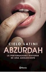 Papel ABZURDAH LA PERTUBADORA HISTORIA DE UNA ADOLESCENTE (RUSTICA)