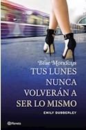 Papel BLUE MONDAYS TUS LUNES NUNCA VOLVERAN A SER LO MISMO (R  USTICO)