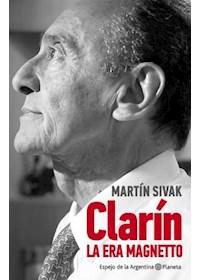 Papel Clarín. Los Años De Magnetto