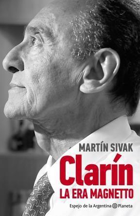 Papel Clarín. La Era Magnetto