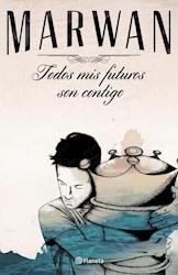Libro Todos Mis Futuros Son Contigo