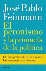 Libro El Peronismo Y La Primacia De La Politica