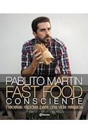 Papel FAST FOOD CONSCIENTE RECETAS RAPIDAS PARA UNA VIDA RELAJADA (ILUSTRADO) (RUSTICA)