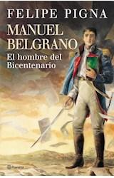 Papel MANUEL BELGRANO EL HOMBRE DEL BICENTENARIO (RUSTICA)