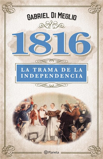 E-book 1816. La Verdadera Trama De La Independencia
