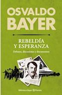 Papel REBELDIA Y ESPERANZA DEBATES DISCUSIONES Y DOCUMENTOS (BIBLIOTECA BAYER)
