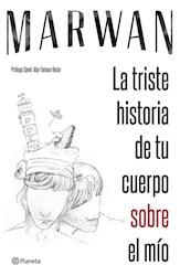 Libro La Triste Historia De Tu Cuerpo Sobre El Mio