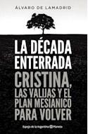 Papel DECADA ENTERRADA CRISTINA LAS VALIJAS Y EL PLAN MESIANICO PARA VOLVER (ESPEJO DE LA ARGENTINA)