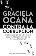 Papel CONTRA LA CORRUPCION CONFESIONES DE LA MUJER QUE ENFRENTO EL PODER EN LA ARGENTINA (RUSTICA)
