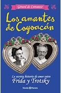 Papel AMANTES DE COYOACAN LA SECRETA HISTORIA DE AMOR ENTRE FRIDA Y TROTSKY (COLECCION NOVELA)