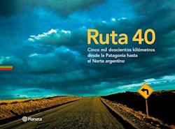 Papel Ruta 40 Cinco Mil Doscientos Km Desde La Patagonia Hasta El Norte Argentino