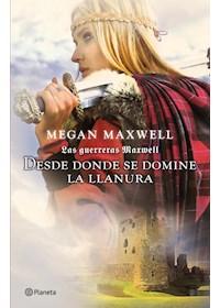 Papel Las Guerreras Maxwell, 2. Desde Donde Se Domine La Llanura
