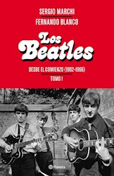 Papel Beatles, Los Desde El Comienzo 1962-1966 Tomo 1