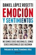 Papel EMOCION Y SENTIMIENTOS NO SOMOS SERES RACIONALES SOMOS SERES EMOCIONALES QUE RAZONAN (RUSTICA)