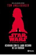 Papel CUIDADO CON EL LADO OSCURO DE LA FUERZA (STAR WARS EL RETORNO DEL JEDI) (RUSTICA)