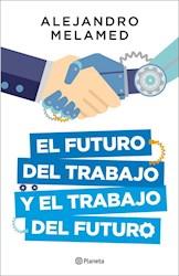 Papel Futuro Del Trabajo Y El Trabajo Del Futuro, El