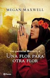 Libro 4. Una Flor Para Otra Flor  ( Las Guerreras Maxwell )