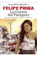 Papel GUERRA DEL PARAGUAY (COLECCION LA HISTORIETA ARGENTINA TOMO 13) (RUSTICA)