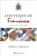 Papel VIAJES DE FRANCISCO CONVERSACIONES CON SU SANTIDAD (RUSTICA)