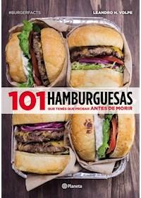 Papel 101 Hamburguesas Que Tenés Que Probar Antes De Mor