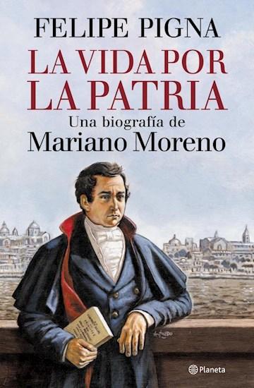Papel Mariano Moreno: La Vida Por La Patria