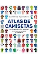 Papel ATLAS DE CAMISETAS LOS COLORES DEL FUTBOL ARGENTINO LA HISTORIA LAS LEYENDAS Y LAS RAREZAS