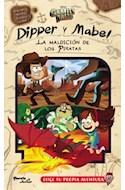 Papel DIPPER Y MABEL LA MALDICION LOS PIRATAS (GRAVITY FALLS) (ELIGE TU PROPIA AVENTURA) (ILUSTRADO)