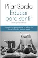 Papel EDUCAR PARA SENTIR SENTIR PARA EDUCAR (RUSTICA)