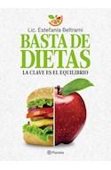 Papel BASTA DE DIETAS LA CLAVE ES EL EQUILIBRIO (RUSTICA)