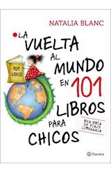 Papel LA VUELTA AL MUNDO EN 101 LIBROS PARA CHICOS