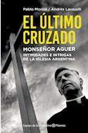 Papel ULTIMO CRUZADO MONSEÑOR AGUER INTIMIDADES E INTRIGAS DE LA IGLESIA ARGENTINA