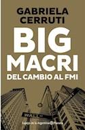 Papel BIG MACRI DEL CAMBIO AL FMI (COLECCION ESPEJO DE LA ARGENTINA)