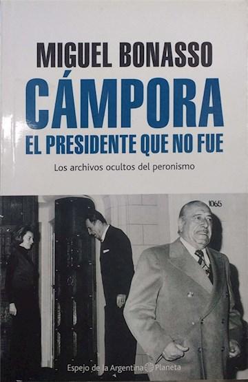 Papel Cámpora, El Presidente Que No Fue