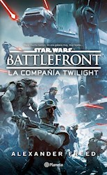 Libro Star Wars Battlefront  La Compañia Twilight