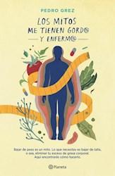 Libro Los Mitos Me Tienen Gordo Y Enfermo